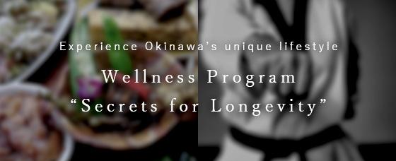 "Experience Okinawa's unique lifestyle  Wellness Program ""Secrets for Longevity"""